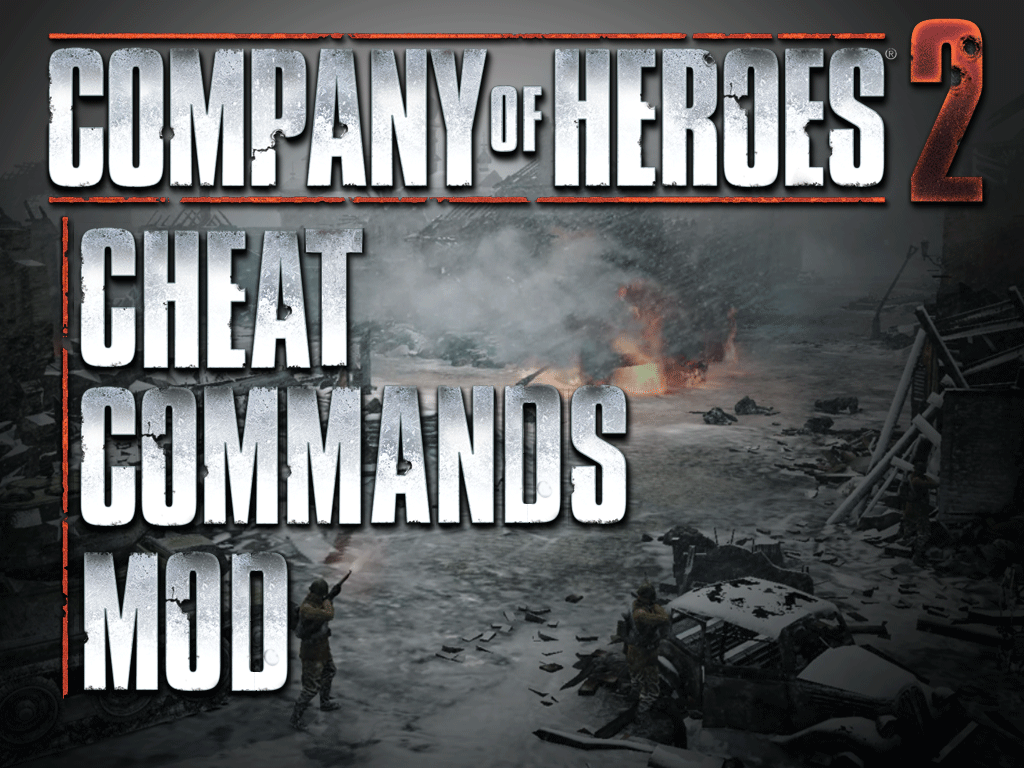 Cheatcommands Mod For Coh2 For Company Of Heroes 2 Mod Db