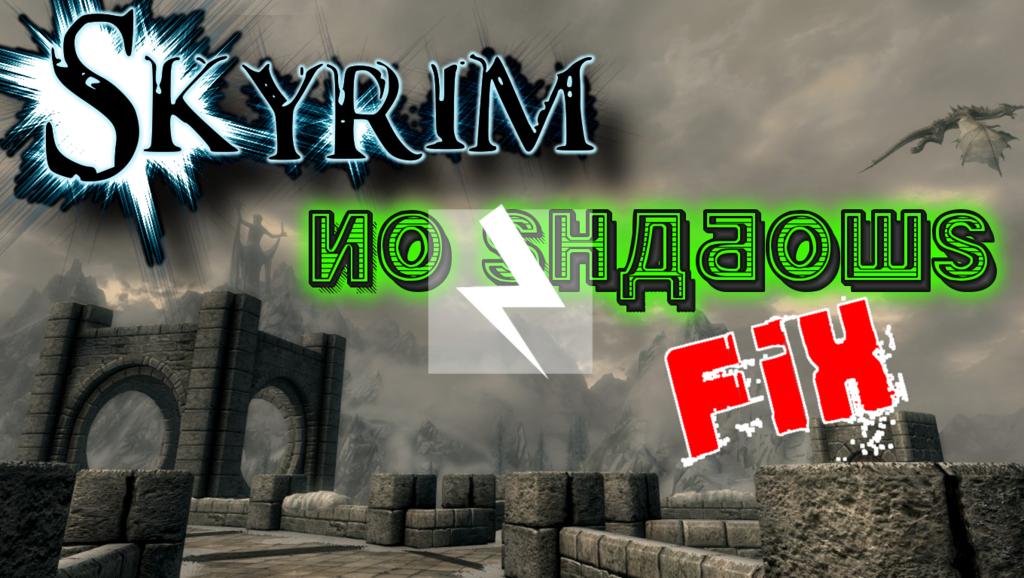 Skyrim No Shadows & FPS Fix