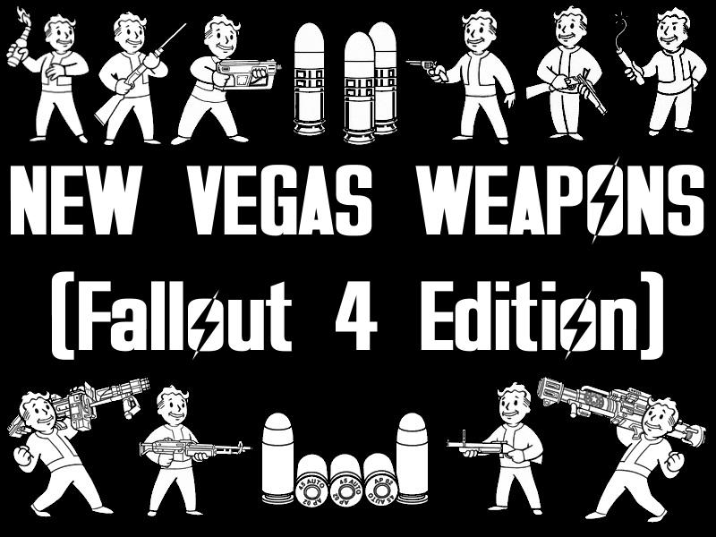New Vegas Weapons (Fallout 4 Edition) mod - Mod DB