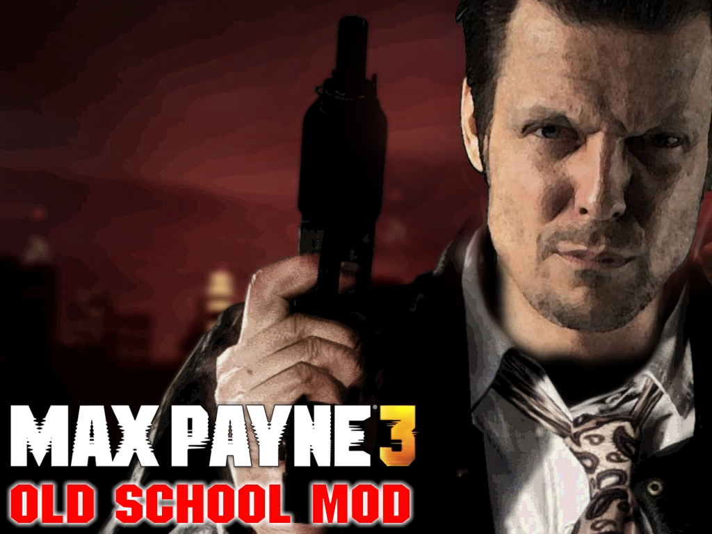Max Payne 3 Old School Mod Mod Db