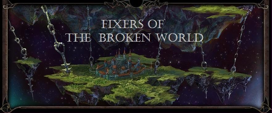 Fixers of the Broken World mod - Mod DB