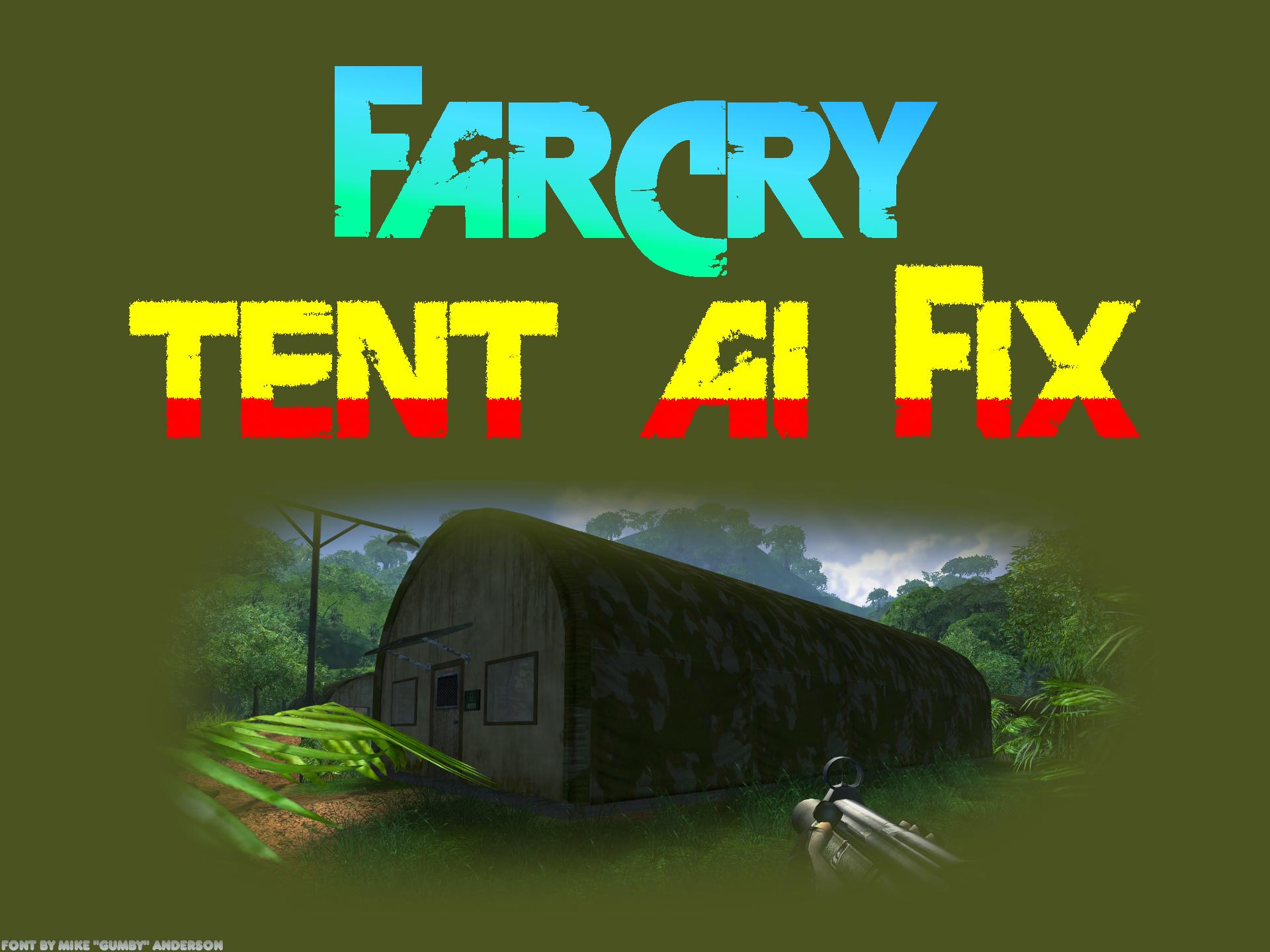 Tent AI Bug Fix mod for Far Cry - Mod DB