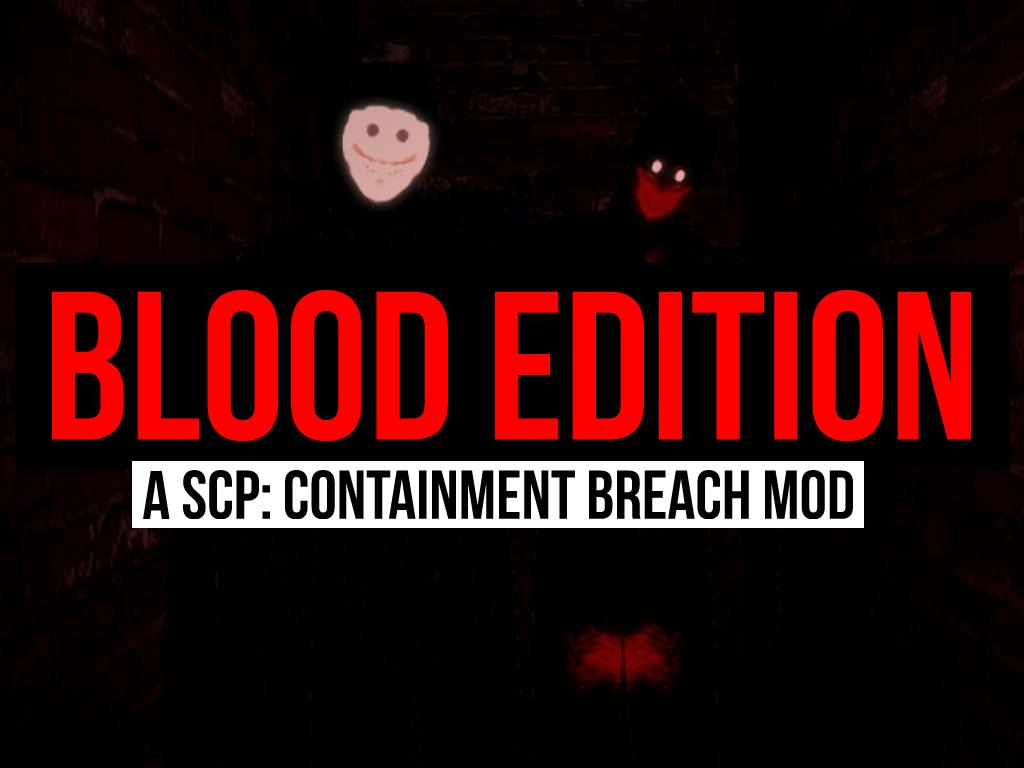 Scp Containment Breach Blood Edition Mod Mod Db